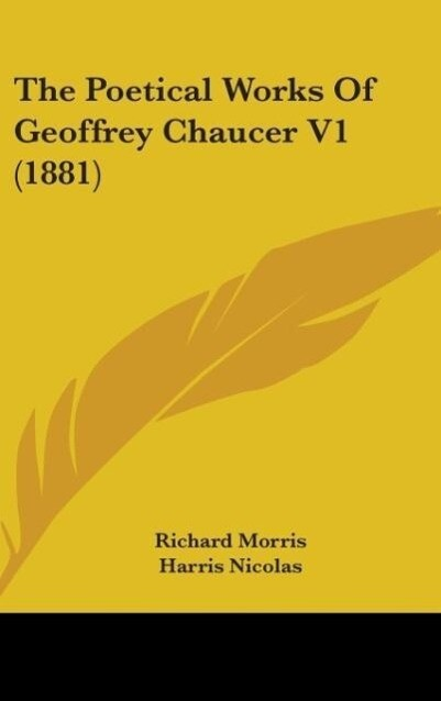 The Poetical Works Of Geoffrey Chaucer V1 (1881...