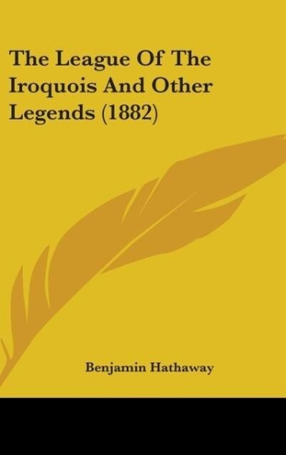 The League Of The Iroquois And Other Legends (1...