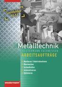 Metalltechnik Fachstufe. Arbeitsaufträge Lernfelder 10 - 13