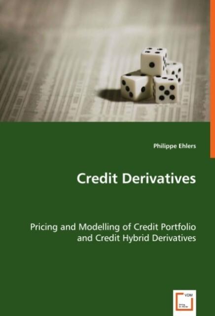 Credit Derivatives als Buch von Philippe Ehlers