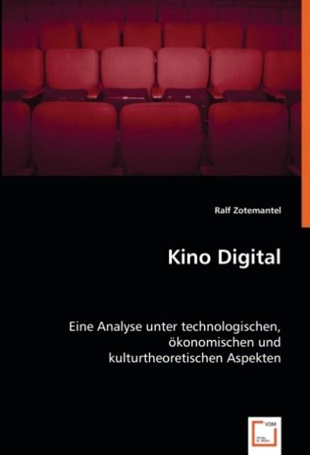 Kino Digital als Buch von Ralf Zotemantel
