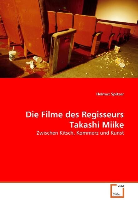 Die Filme des Regisseurs Takashi Miike als Buch...