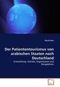 Der Patiententourismus von arabischen Staaten nach Deutschland