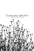 Transformation of the Soul: Volume I