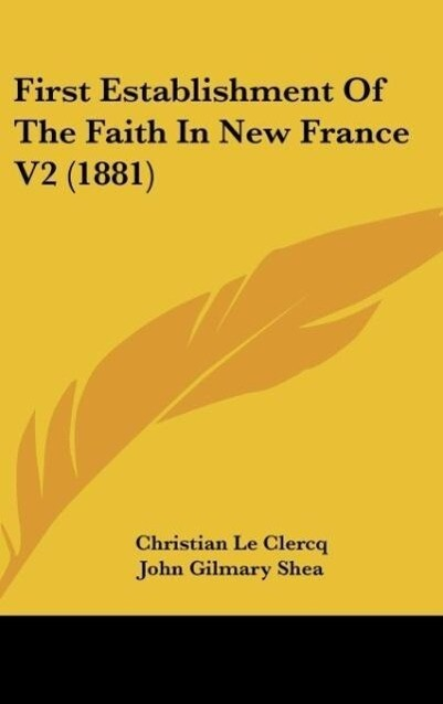 First Establishment Of The Faith In New France ...