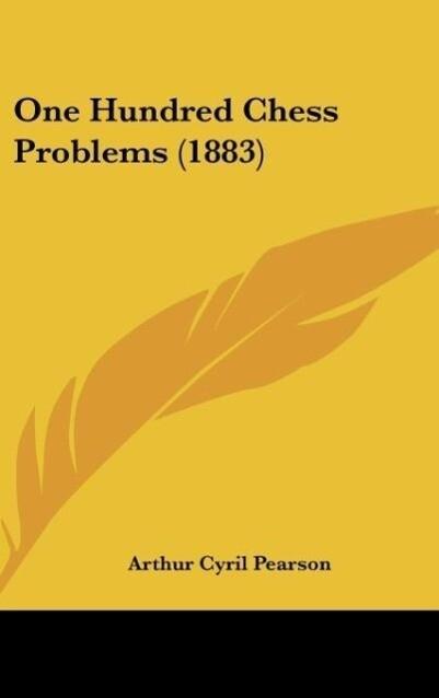 One Hundred Chess Problems (1883) als Buch von ...