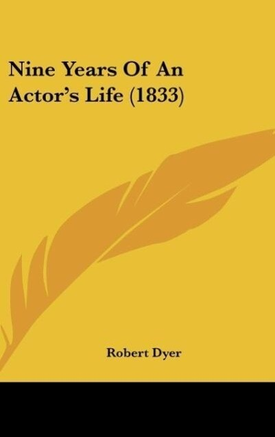 Nine Years Of An Actor´s Life (1833) als Buch v...