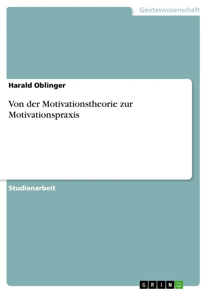 Von der Motivationstheorie zur Motivationspraxi...