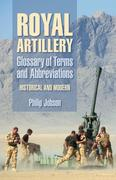 Royal Artillery Glossary of Terms and Abbreviations: Historical and Modern