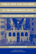 Public Debt and the Birth of the Democratic State: France and Great Britain 1688 1789