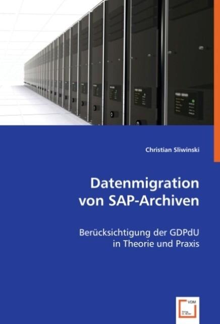 Datenmigration von SAP-Archiven als Buch von Ch...