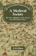 A Medieval Society: The West Midlands at the End of the Thirteenth Century