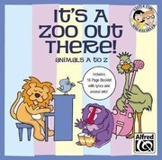 It's a Zoo Out There! Animals A to Z: 27 Unison Songs for Young Singers (Sing & Learn)