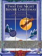 Twas the Night Before Christmas: A Mini-Musical Based on the Famous Poem