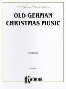 Old German Christmas Music (Scheidt, Pachelbel, and Others): Piano or Organ