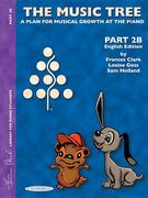 The Music Tree English Edition Student's Book: Part 2b -- A Plan for Musical Growth at the Piano