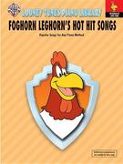 Looney Tunes Piano Library: Level 4 -- Foghorn Leghorn's Hot Hit Songs