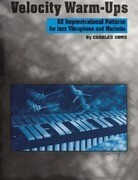 Velocity Warm-Ups for Jazz Vibraphone: 92 Improvisational Patterns for Jazz Vibraphone and Marimba