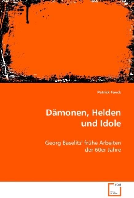 Dämonen, Helden und Idole als Buch von Patrick ...