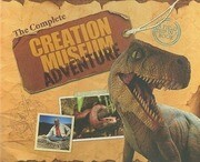 The Complete Creation Museum Adventure [With Cards and Teacher's Guide]