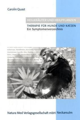 Heilkräuter und Heipflanzen. Therapie für Hunde...