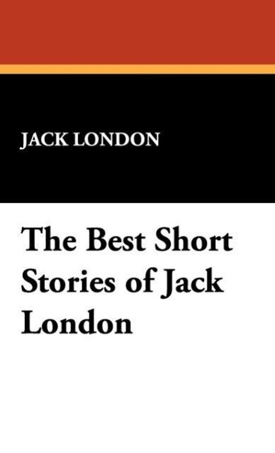 The Best Short Stories of Jack London als Buch ...