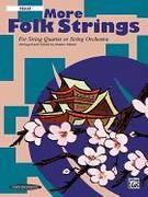 More Folk Strings for String Quartet or String Orchestra: Cello, Part