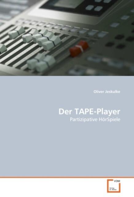Der TAPE-Player als Buch von Oliver Jeskulke