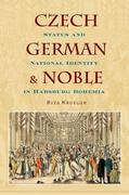Czech, German, and Noble: Status and National Identity in Hasburg Bohemia