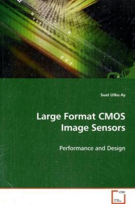 Large Format CMOS Image Sensors als Buch von Su...