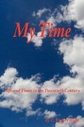 My Time: Life and Times in the Twentieth Century