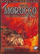 Secrets of Morocco: Eldritch Explorations in the Ancient Kingdom