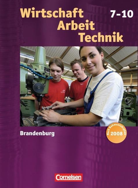 Wirtschaft - Arbeit - Technik 7.-10. Schuljahr....