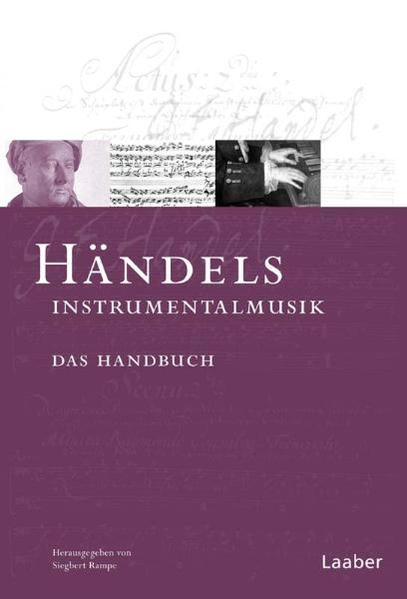 Das Händel-Handbuch in 6 Bänden. Händels Instru...