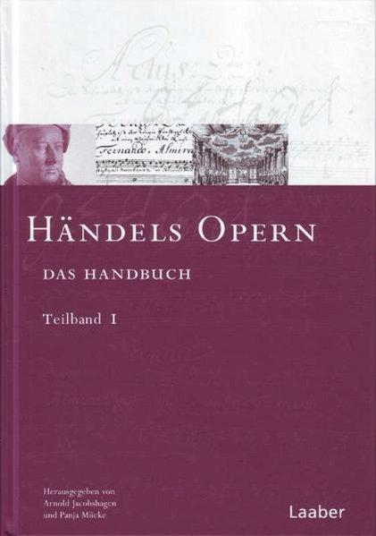 Das Händel-Handbuch in 6 Bänden. Händels Opern....
