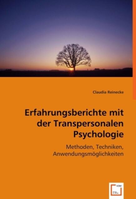 Erfahrungsberichte mit der Transpersonalen Psyc...