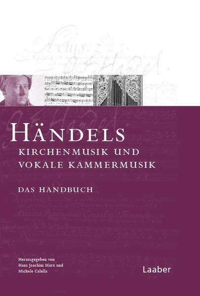 Das Händel-Handbuch in 6 Bänden. Händels Kirche...
