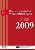 Deutsch-Türkisches Wirtschaftsjahrbuch 2008/2009