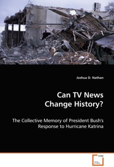 Can TV News Change History? als Buch von Joshua...