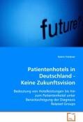 Patientenhotels in Deutschland - Keine Zukunftsvision
