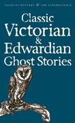 Classic Victorian and Edwardian Ghost Stories