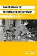 Lernsituationen für KFZ-Mechatroniker. Lernfelder 9 - 14