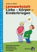 Lernwerkstatt: Körper - Liebe - Kinderkriegen
