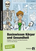 Basiswissen Körper und Gesundheit. 6. - 9. Schuljahr
