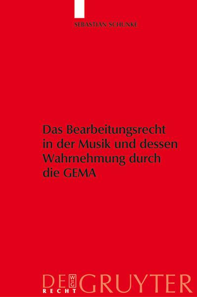 Das Bearbeitungsrecht in der Musik und dessen W...