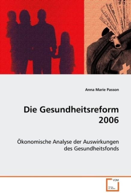Die Gesundheitsreform 2006 als Buch von Anna Ma...