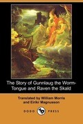 The Story of Gunnlaug the Worm-Tongue and Raven the Skald (Dodo Press)