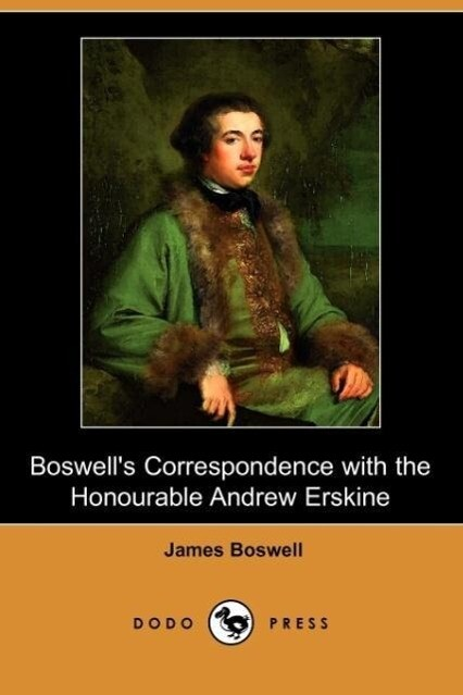 Boswell's Correspondence with the Honourable Andrew Erskine, and His Journal of a Tour to Corsica (Dodo Press) als Taschenbuch