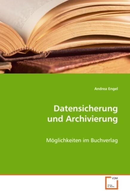 Datensicherung und Archivierung als Buch von An...