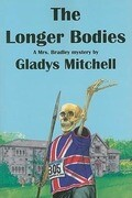 The Longer Bodies: A Mrs. Bradley Mystery